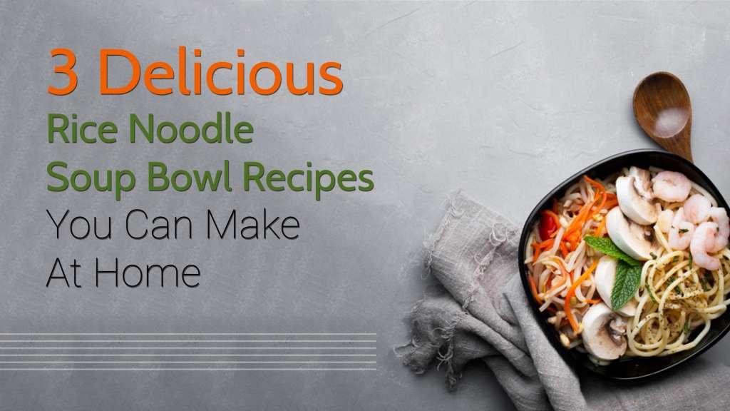 rice noodle soup bowl