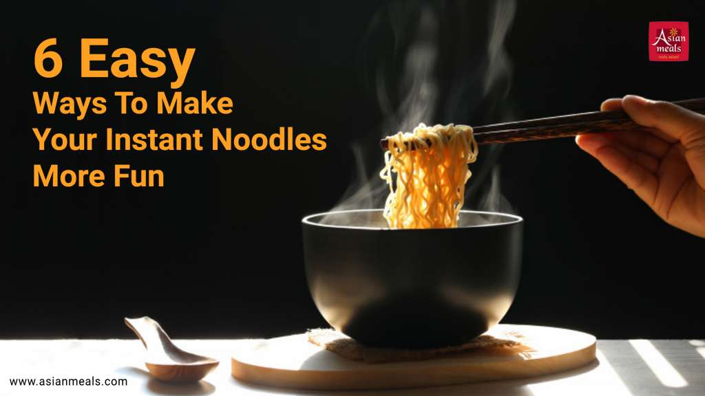 6 Easy Ways to Make Your Instant Noodles More Fun